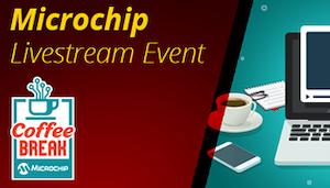 Microchip Livestream 4 315x180 Ed 090820 Kmr